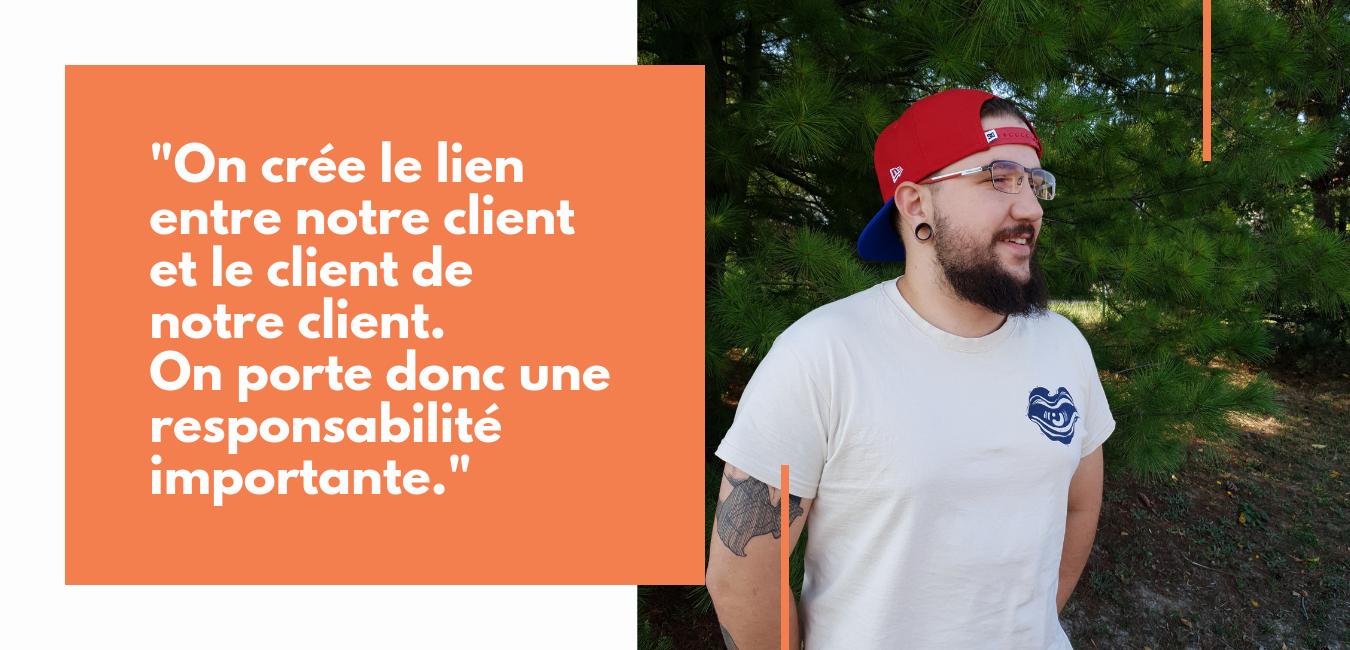 On crée le lien entre notre client et le client de notre client. On porte donc une responsabilité importante
